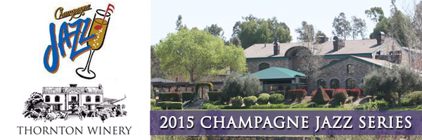 Champagne Jazz Smooth Jazz concert series at the Thornton Winery Temecula CA