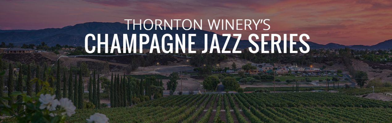 Thornton Winery Champagne Jazz Series